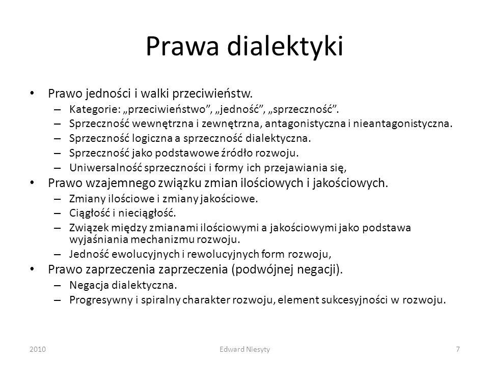 Prawa dialektyki Prawo jedności i walki przeciwieństw. – Kategorie: przeciwieństwo, jedność, sprzeczność. – Sprzeczność wewnętrzna i zewnętrzna, antag