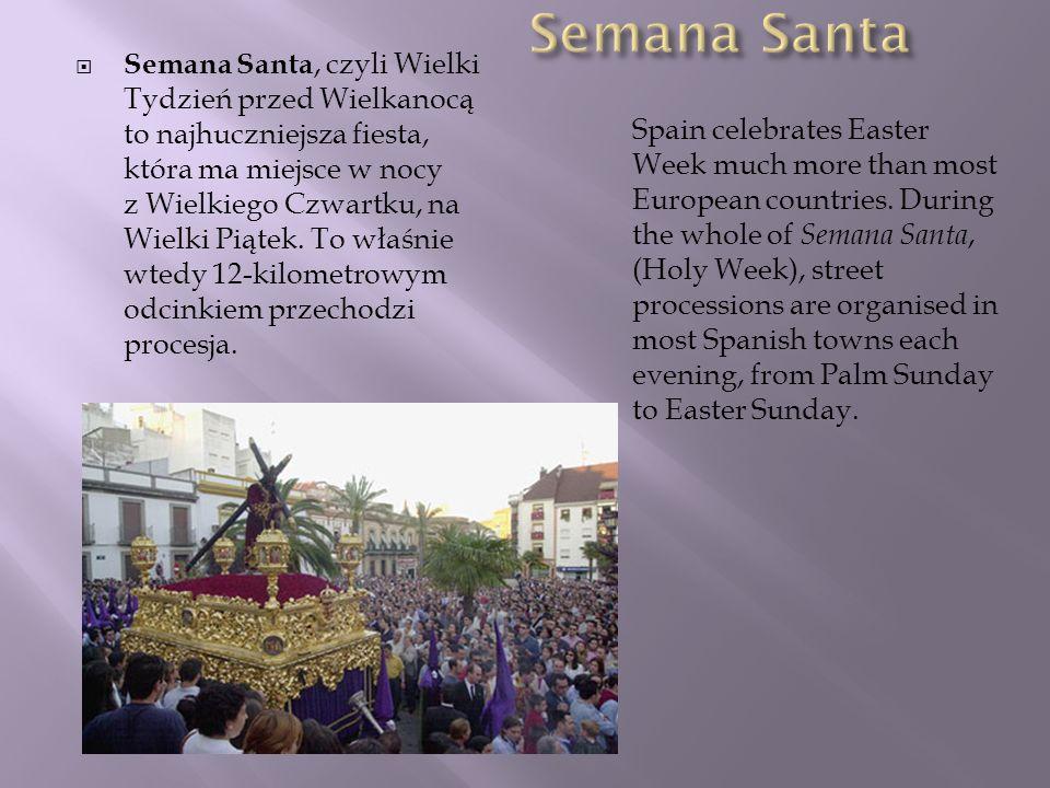 Semana Santa, czyli Wielki Tydzień przed Wielkanocą to najhuczniejsza fiesta, która ma miejsce w nocy z Wielkiego Czwartku, na Wielki Piątek. To właśn