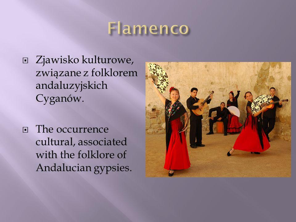 Zjawisko kulturowe, związane z folklorem andaluzyjskich Cyganów. The occurrence cultural, associated with the folklore of Andalucian gypsies.