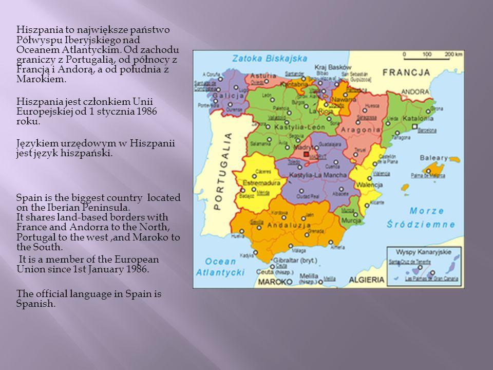 Hiszpania to największe państwo Półwyspu Iberyjskiego nad Oceanem Atlantyckim. Od zachodu graniczy z Portugalią, od północy z Francją i Andorą, a od p