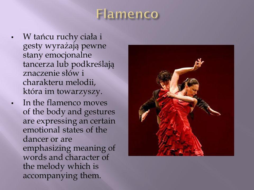W tańcu ruchy ciała i gesty wyrażają pewne stany emocjonalne tancerza lub podkreślają znaczenie słów i charakteru melodii, która im towarzyszy. In the