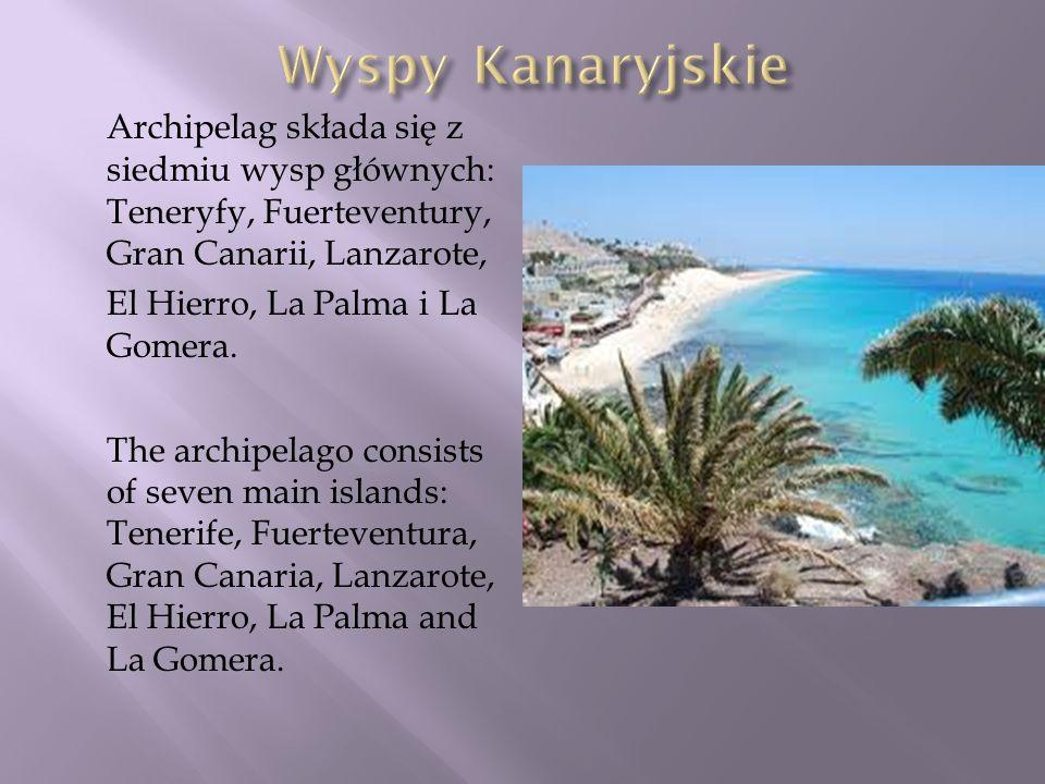 Archipelag składa się z siedmiu wysp głównych: Teneryfy, Fuerteventury, Gran Canarii, Lanzarote, El Hierro, La Palma i La Gomera. The archipelago cons