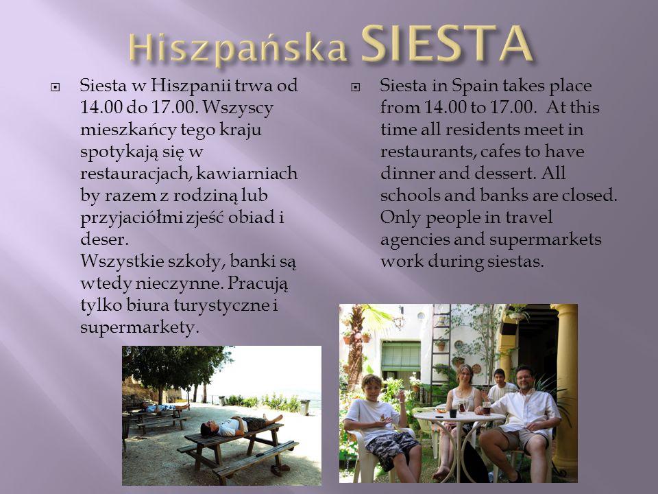 Siesta w Hiszpanii trwa od 14.00 do 17.00. Wszyscy mieszkańcy tego kraju spotykają się w restauracjach, kawiarniach by razem z rodziną lub przyjaciółm