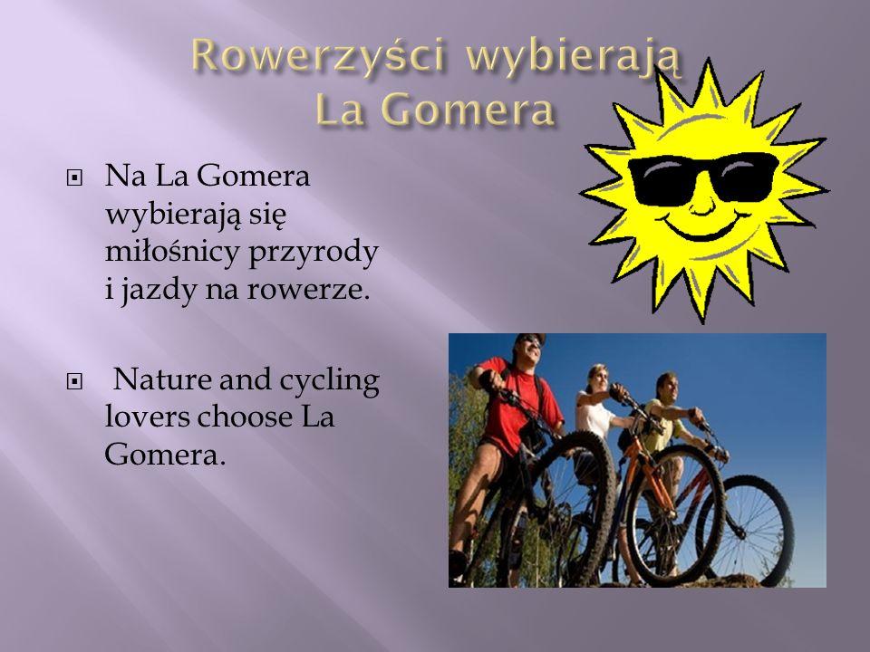 Na La Gomera wybierają się miłośnicy przyrody i jazdy na rowerze. Nature and cycling lovers choose La Gomera.