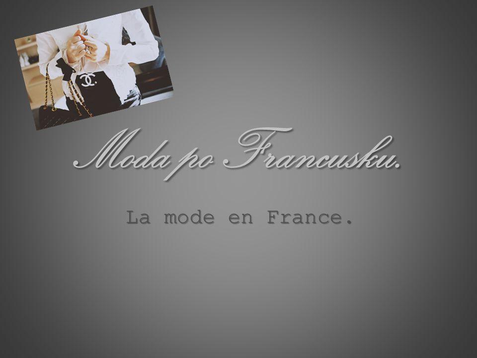 Moda po Francusku. La mode en France.