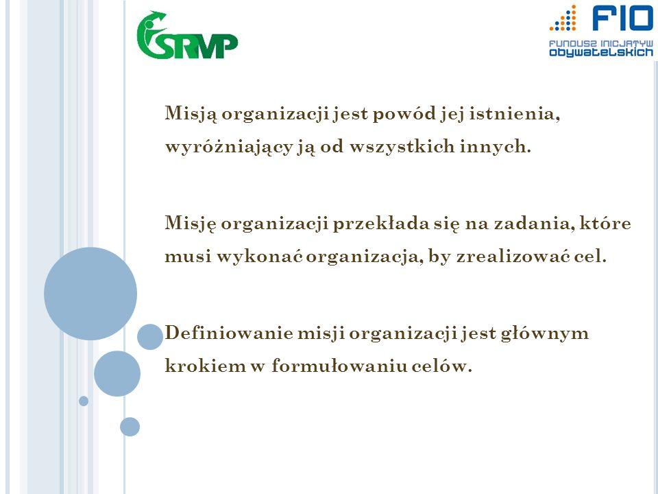 Misją organizacji jest powód jej istnienia, wyróżniający ją od wszystkich innych.