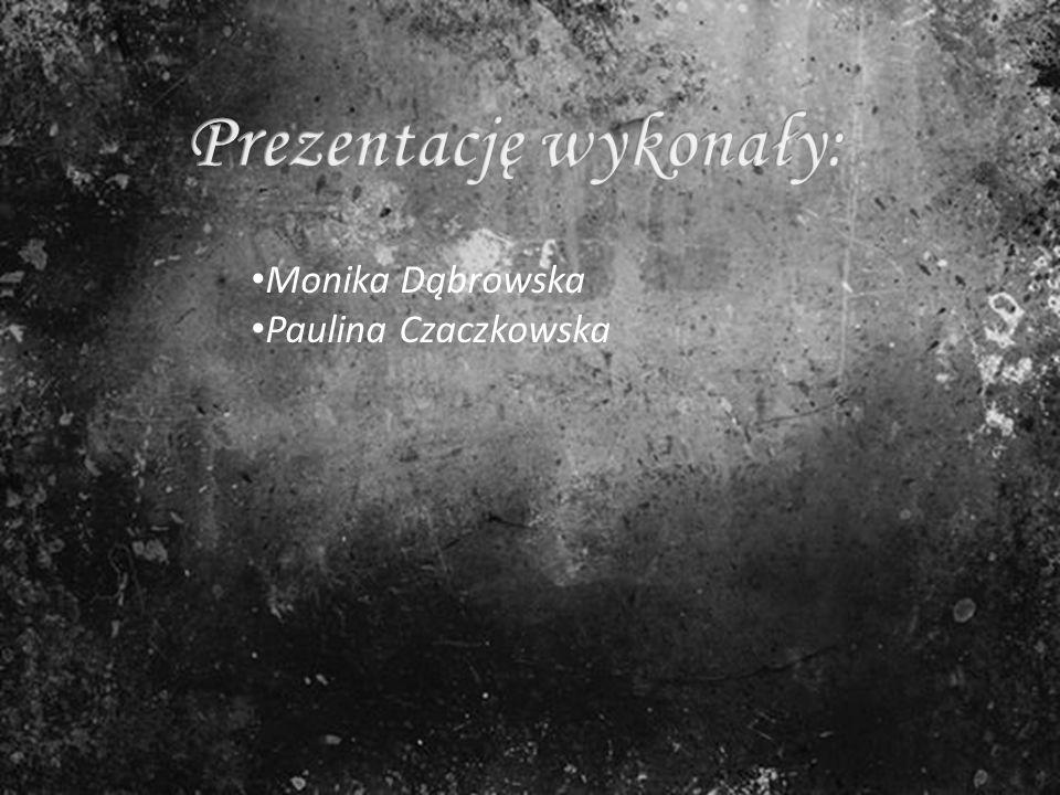 Monika Dąbrowska Paulina Czaczkowska