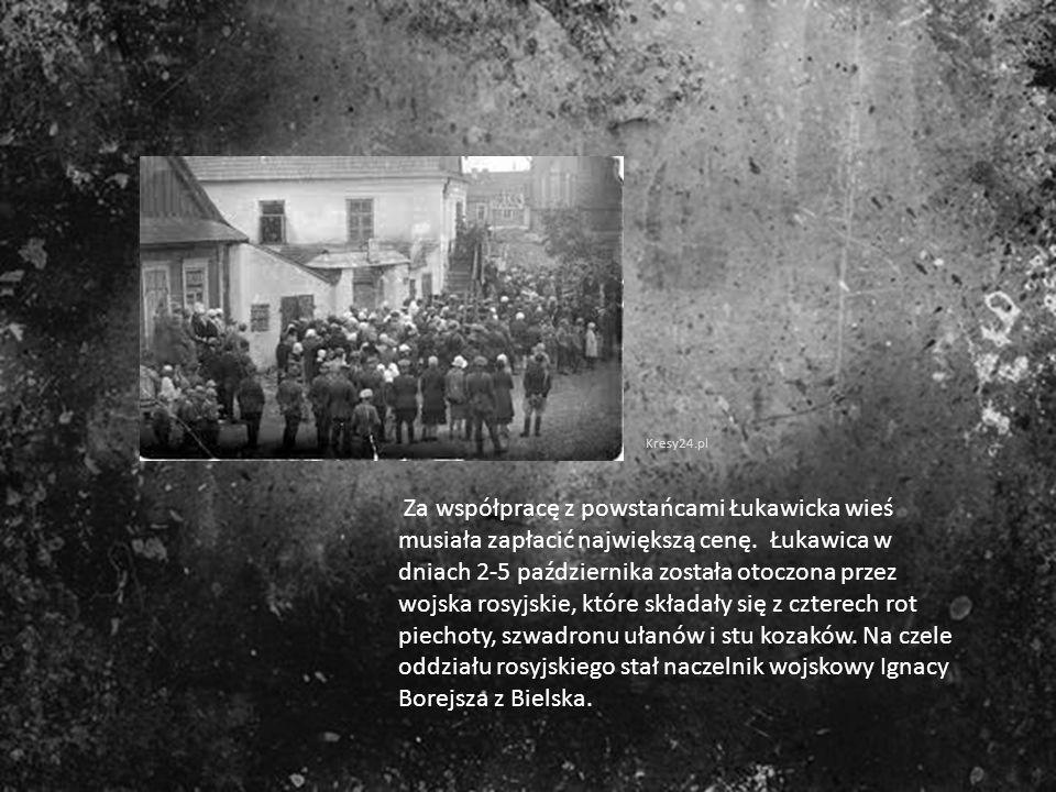 Za współpracę z powstańcami Łukawicka wieś musiała zapłacić największą cenę. Łukawica w dniach 2-5 października została otoczona przez wojska rosyjski