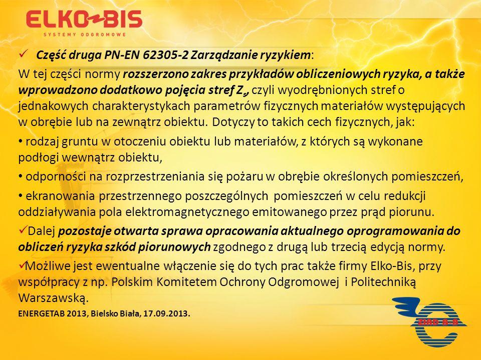Część druga PN-EN 62305-2 Zarządzanie ryzykiem: W tej części normy rozszerzono zakres przykładów obliczeniowych ryzyka, a także wprowadzono dodatkowo
