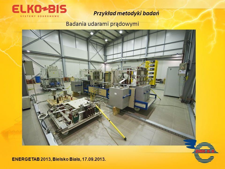 Przykład metodyki badań ENERGETAB 2013, Bielsko Biała, 17.09.2013. Badania udarami prądowymi
