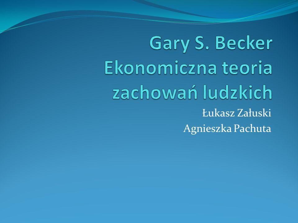 Gary Stanley Becker Sylwetka noblisty