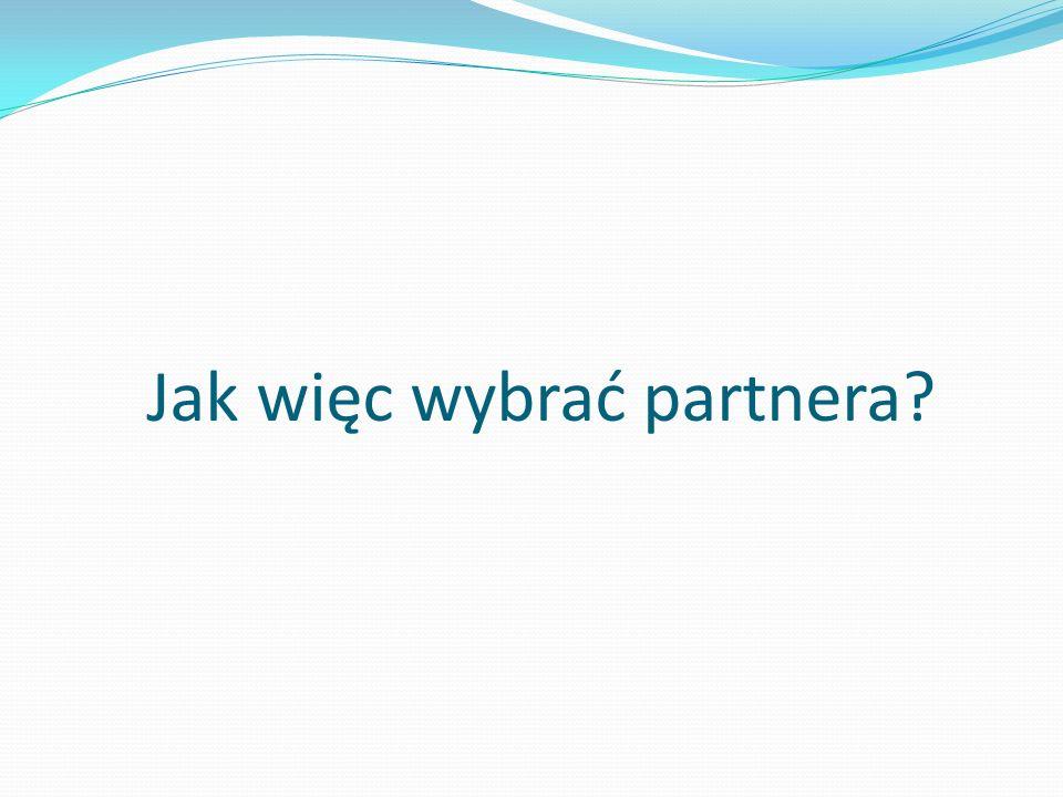Jak więc wybrać partnera?