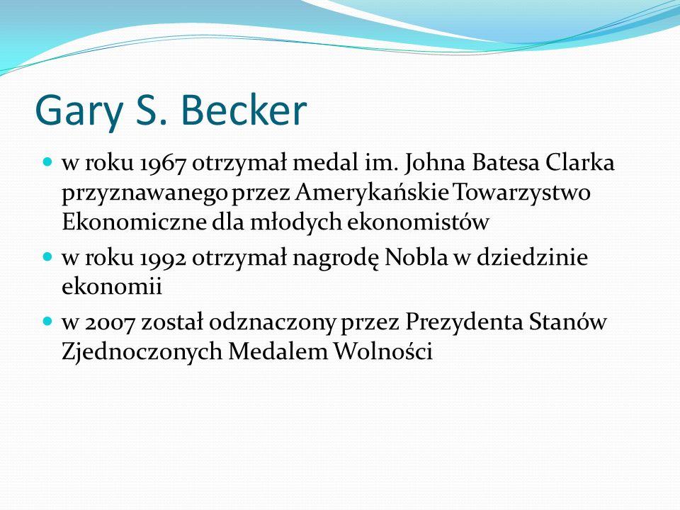 Gary S.Becker w roku 1967 otrzymał medal im.