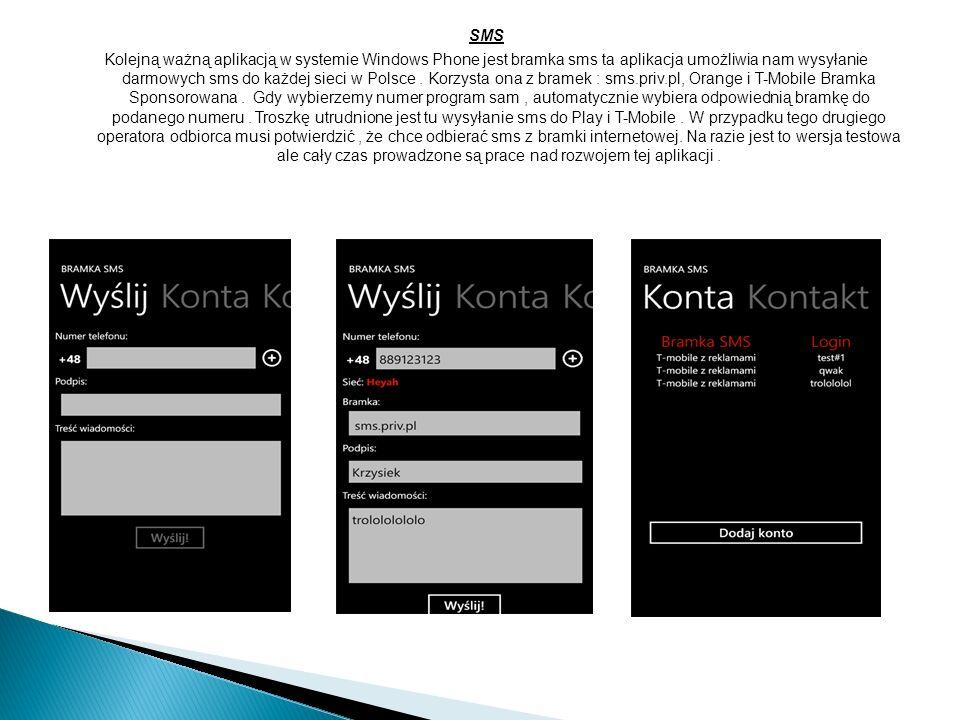 SMS Kolejną ważną aplikacją w systemie Windows Phone jest bramka sms ta aplikacja umożliwia nam wysyłanie darmowych sms do każdej sieci w Polsce.