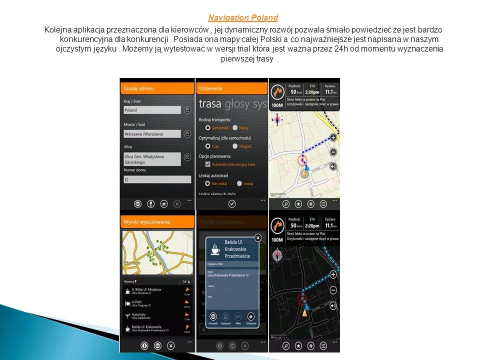 Navigation Poland Kolejna aplikacja przeznaczona dla kierowców, jej dynamiczny rozwój pozwala śmiało powiedzieć że jest bardzo konkurencyjna dla konkurencji.