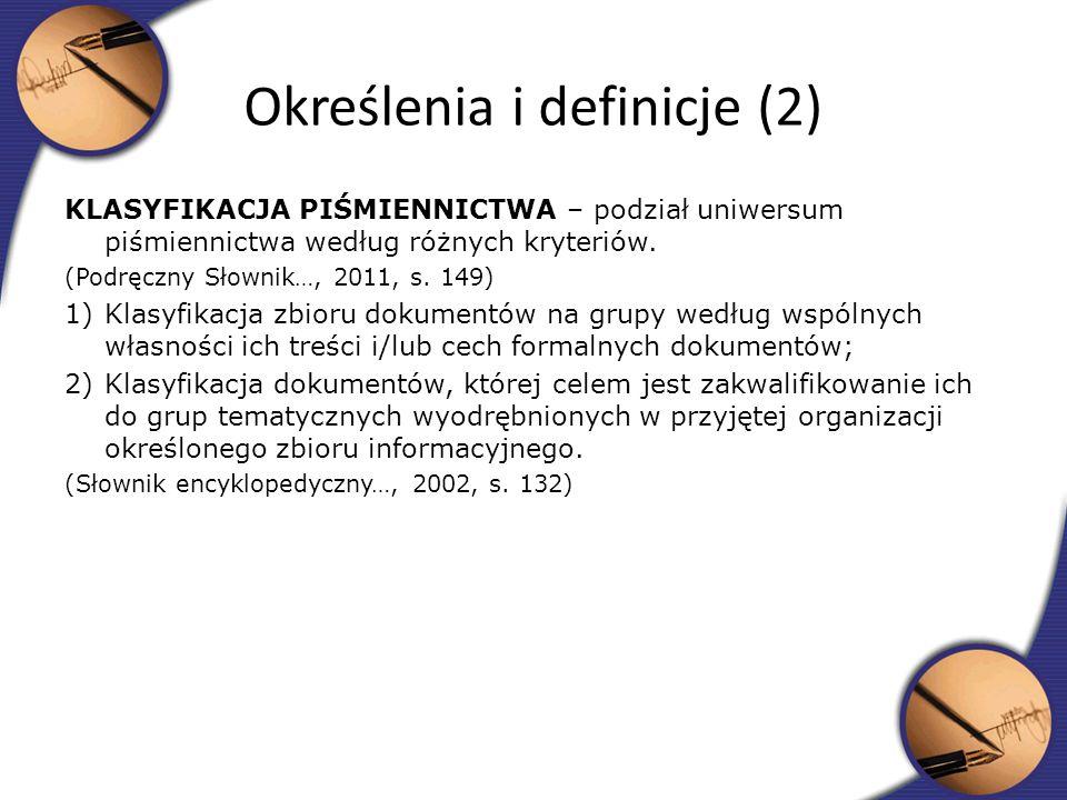 KLASYFIKACJA PIŚMIENNICTWA – podział uniwersum piśmiennictwa według różnych kryteriów. (Podręczny Słownik…, 2011, s. 149) 1)Klasyfikacja zbioru dokume