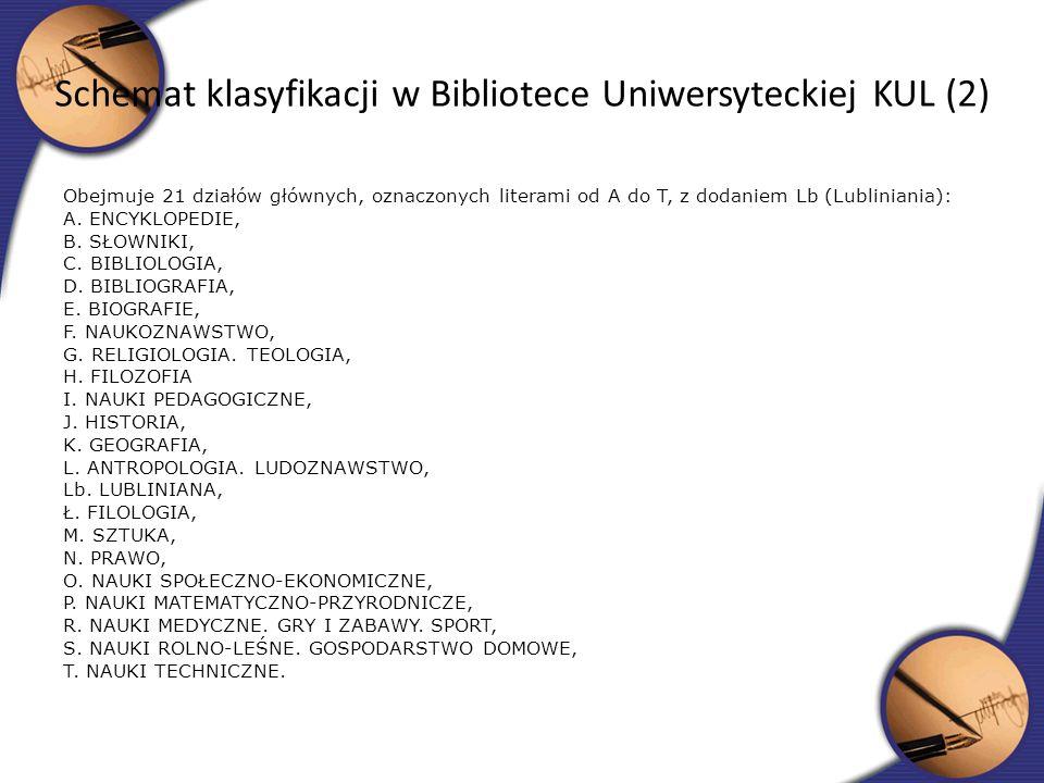 Obejmuje 21 działów głównych, oznaczonych literami od A do T, z dodaniem Lb (Lubliniania): A. ENCYKLOPEDIE, B. SŁOWNIKI, C. BIBLIOLOGIA, D. BIBLIOGRAF