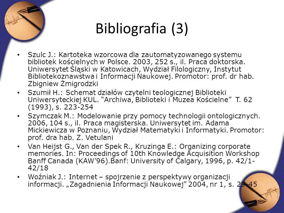 Szulc J.: Kartoteka wzorcowa dla zautomatyzowanego systemu bibliotek kościelnych w Polsce. 2003, 252 s., il. Praca doktorska. Uniwersytet Śląski w Kat