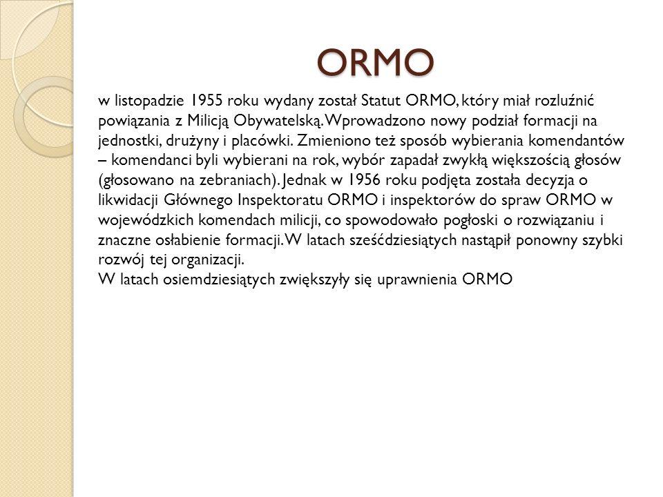 ORMO w listopadzie 1955 roku wydany został Statut ORMO, który miał rozluźnić powiązania z Milicją Obywatelską.