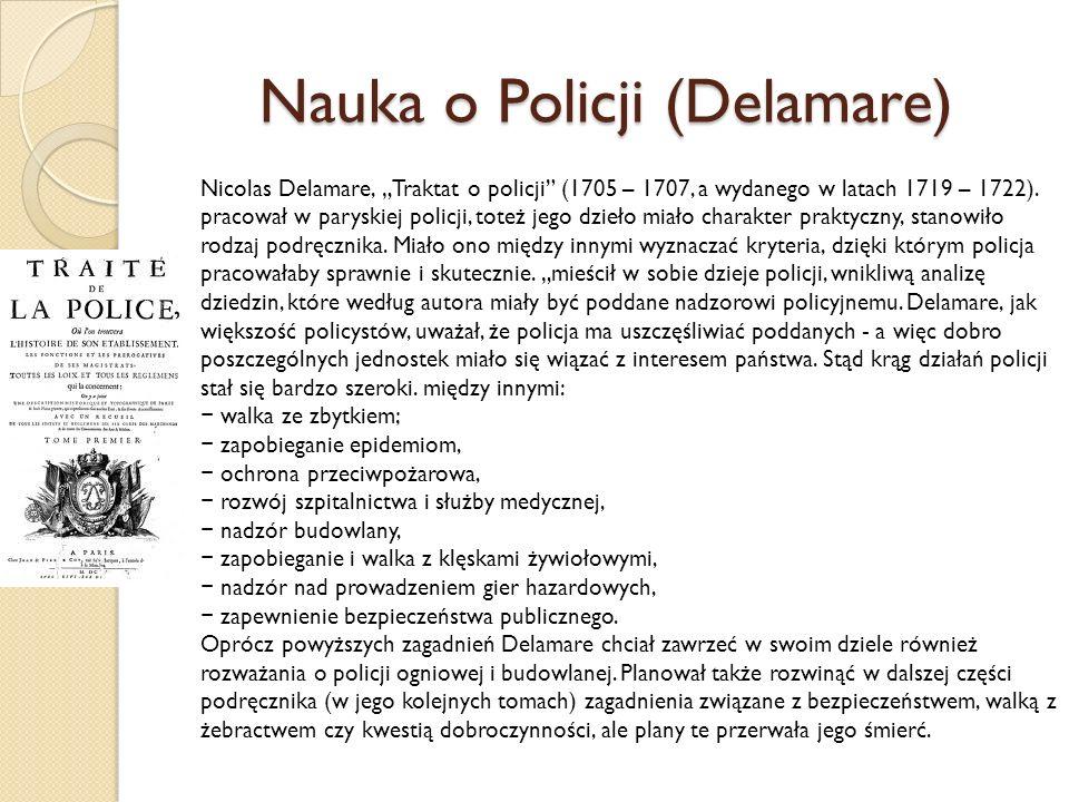 Nauka o Policji (Delamare) Nicolas Delamare, Traktat o policji (1705 – 1707, a wydanego w latach 1719 – 1722).