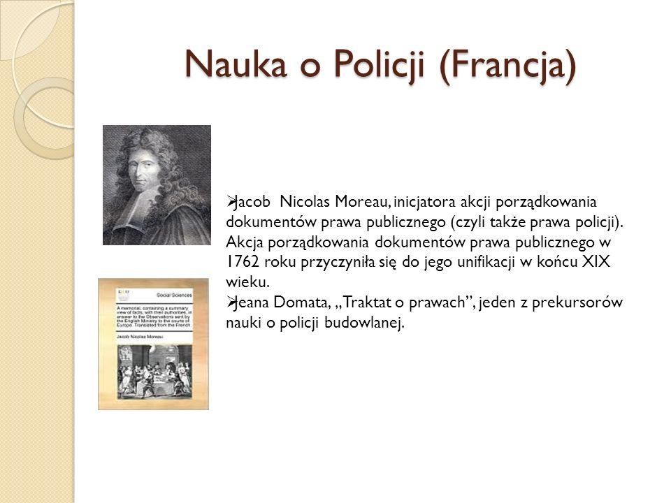 Nauka o Policji (Francja) Jacob Nicolas Moreau, inicjatora akcji porządkowania dokumentów prawa publicznego (czyli także prawa policji).