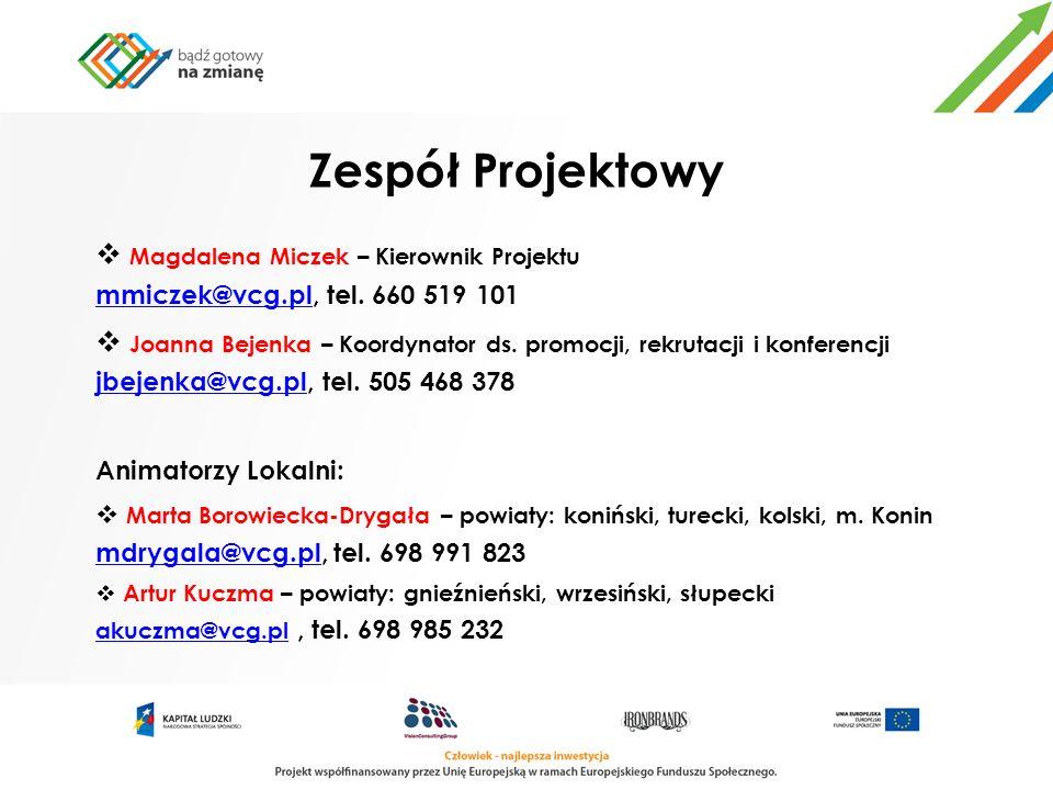Zespół Projektowy Magdalena Miczek – Kierownik Projektu mmiczek@vcg.pl, tel. 660 519 101 mmiczek@vcg.pl Joanna Bejenka – Koordynator ds. promocji, rek