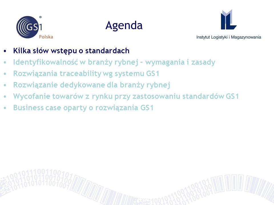 Korzyści stosowania standardów GS1 w rybnym łańcuchu dostaw otwarty system standardów GS1 – jedno rozwiązanie dla wszystkich partnerów ustalone struktury i formaty danych o wymaganej i zdefiniowanej szczegółowości – standardy łatwo dostępne i powszechnie znane standardy GS1 upraszczają zarządzanie partią w ramach procesu identyfikowalności ze względu na ustalone reguły działania rozwiązania oparte o standardy GS1 nie narzucają stosowania konkretnej technologii: kody kreskowe, RFID dostępność rozwiązań open-source chronionych umową IP szeroka dostępność na rynku urządzeń do obsługi standardów GS1