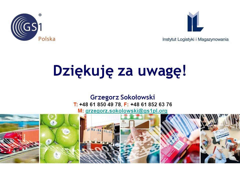 Grzegorz Sokołowski T: +48 61 850 49 78, F: +48 61 852 63 76 M: grzegorz.sokolowski@gs1pl.orggrzegorz.sokolowski@gs1pl.org Dziękuję za uwagę!