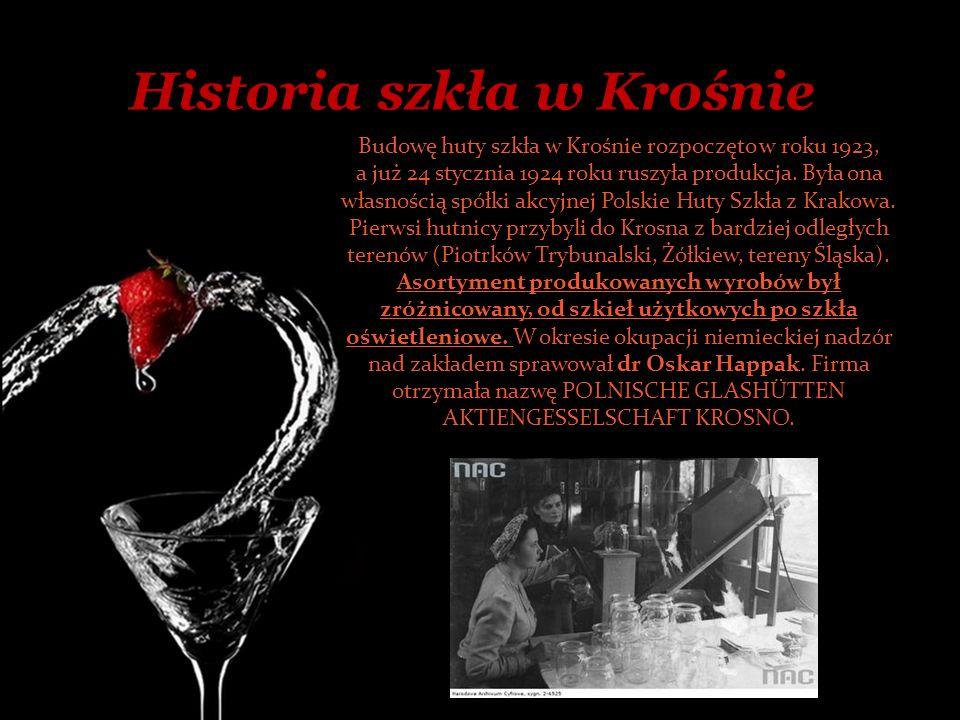 Historia szkła w Krośnie Budowę huty szkła w Krośnie rozpoczęto w roku 1923, a już 24 stycznia 1924 roku ruszyła produkcja. Była ona własnością spółki