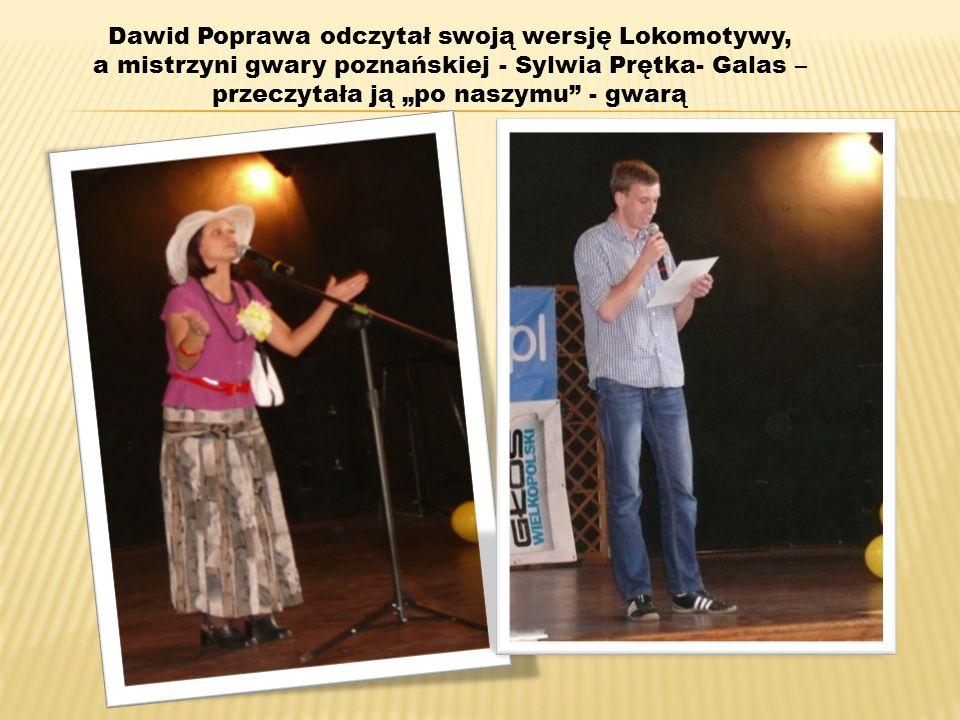 Dawid Poprawa odczytał swoją wersję Lokomotywy, a mistrzyni gwary poznańskiej - Sylwia Prętka- Galas – przeczytała ją po naszymu - gwarą