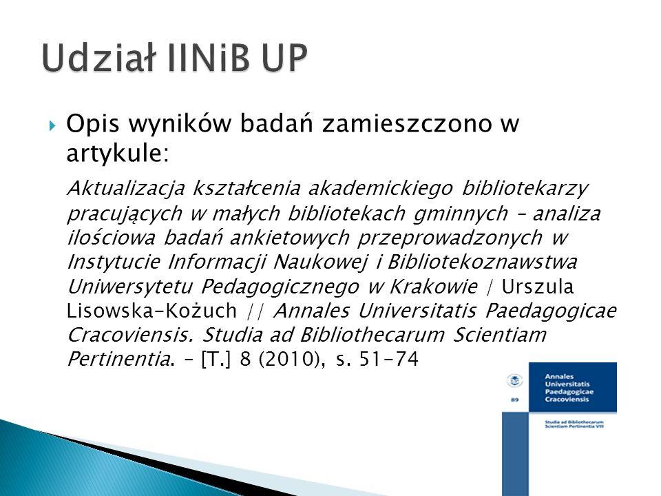 Opis wyników badań zamieszczono w artykule: Aktualizacja kształcenia akademickiego bibliotekarzy pracujących w małych bibliotekach gminnych – analiza