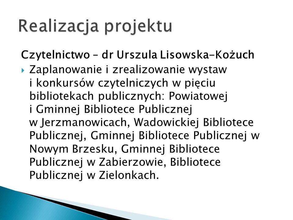 Czytelnictwo – dr Urszula Lisowska-Kożuch Zaplanowanie i zrealizowanie wystaw i konkursów czytelniczych w pięciu bibliotekach publicznych: Powiatowej
