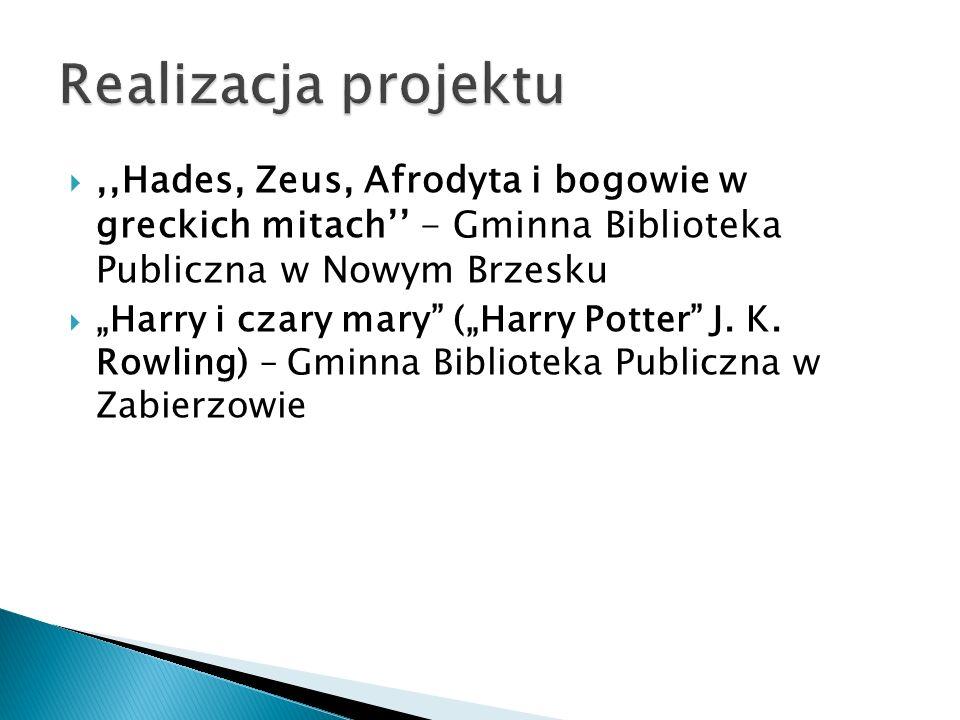 ,,Hades, Zeus, Afrodyta i bogowie w greckich mitach - Gminna Biblioteka Publiczna w Nowym Brzesku Harry i czary mary (Harry Potter J. K. Rowling) – Gm
