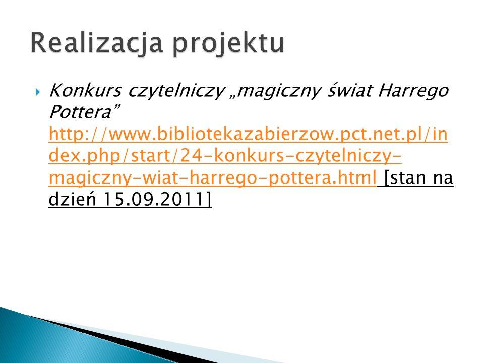 Konkurs czytelniczy magiczny świat Harrego Pottera http://www.bibliotekazabierzow.pct.net.pl/in dex.php/start/24-konkurs-czytelniczy- magiczny-wiat-ha