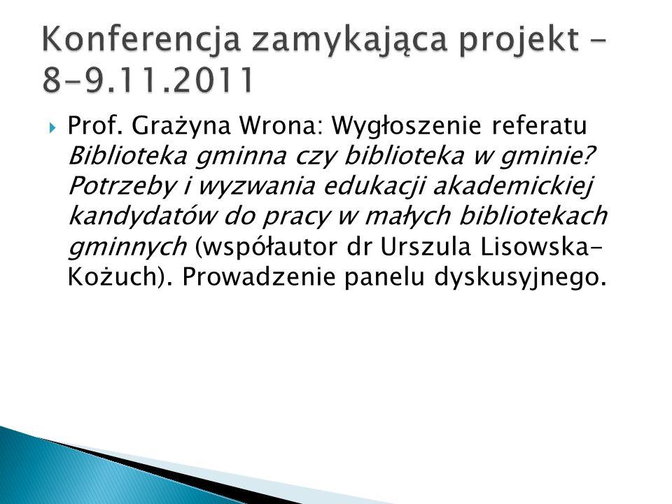 Prof. Grażyna Wrona: Wygłoszenie referatu Biblioteka gminna czy biblioteka w gminie? Potrzeby i wyzwania edukacji akademickiej kandydatów do pracy w m
