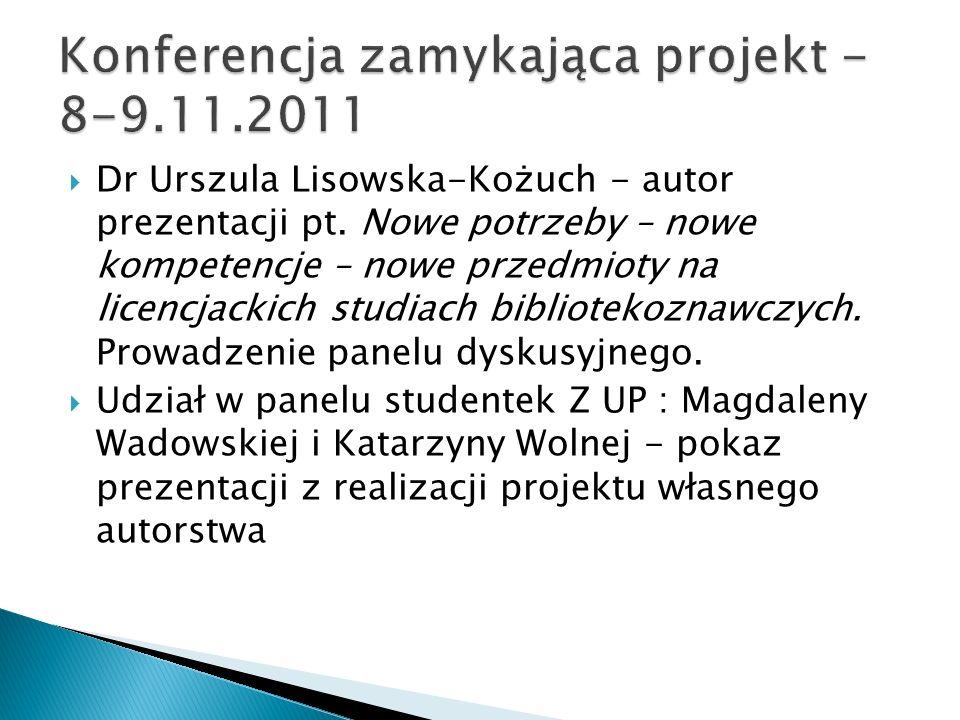Dr Urszula Lisowska-Kożuch - autor prezentacji pt. Nowe potrzeby – nowe kompetencje – nowe przedmioty na licencjackich studiach bibliotekoznawczych. P