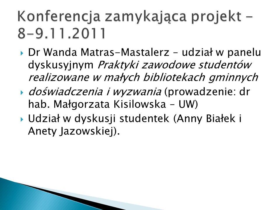 Dr Wanda Matras-Mastalerz – udział w panelu dyskusyjnym Praktyki zawodowe studentów realizowane w małych bibliotekach gminnych doświadczenia i wyzwani