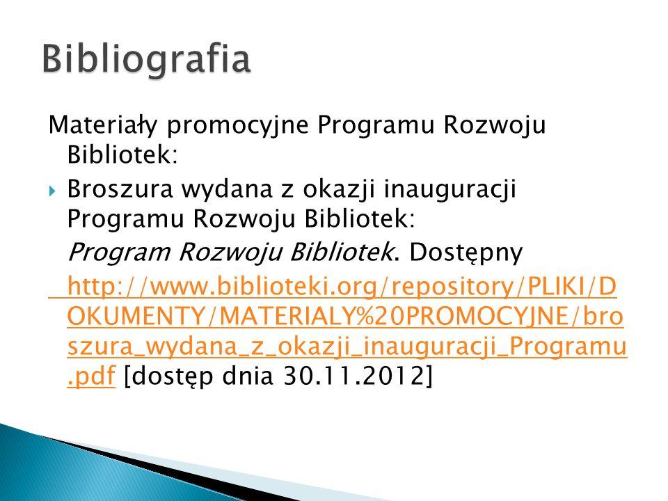 Materiały promocyjne Programu Rozwoju Bibliotek: Broszura wydana z okazji inauguracji Programu Rozwoju Bibliotek: Program Rozwoju Bibliotek. Dostępny