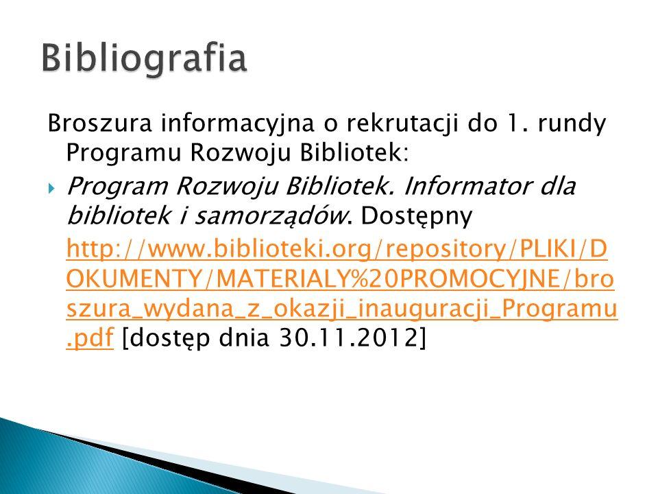 Broszura informacyjna o rekrutacji do 1. rundy Programu Rozwoju Bibliotek: Program Rozwoju Bibliotek. Informator dla bibliotek i samorządów. Dostępny