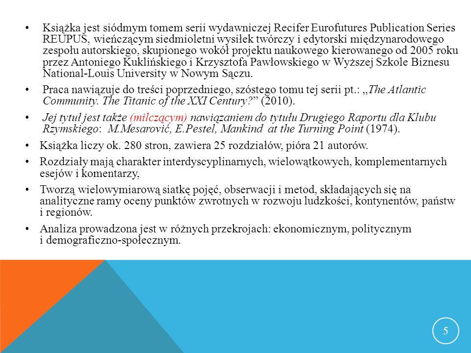 Książka jest siódmym tomem serii wydawniczej Recifer Eurofutures Publication Series REUPUS, wieńczącym siedmioletni wysiłek twórczy i edytorski międzynarodowego zespołu autorskiego, skupionego wokół projektu naukowego kierowanego od 2005 roku przez Antoniego Kuklińskiego i Krzysztofa Pawłowskiego w Wyższej Szkole Biznesu National-Louis University w Nowym Sączu.