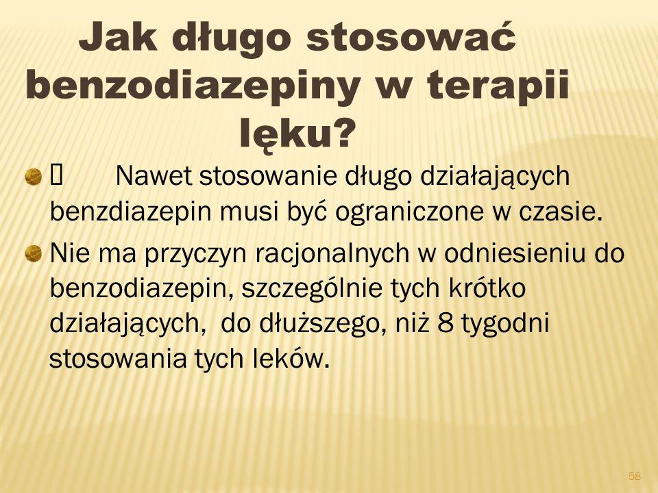 57 Co robić w sytuacji kiedy okazuje się, iż pacjent jest już uzależniony od benzodiazepiny? Pacjenci z wysoką tolerancją (przyjmujący od dawna wysoki