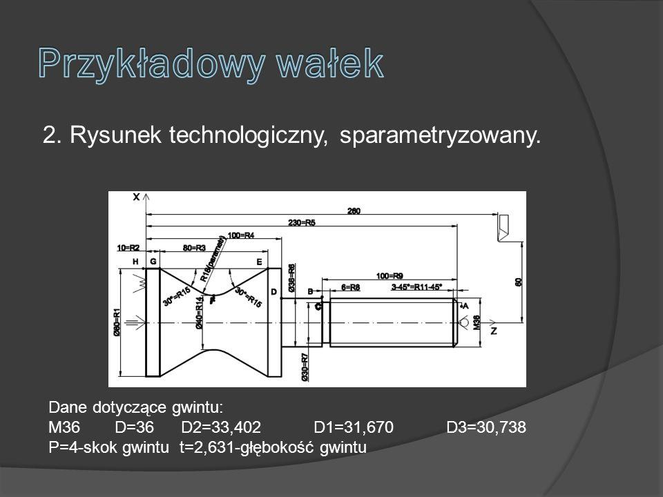 2.Rysunek technologiczny, sparametryzowany.