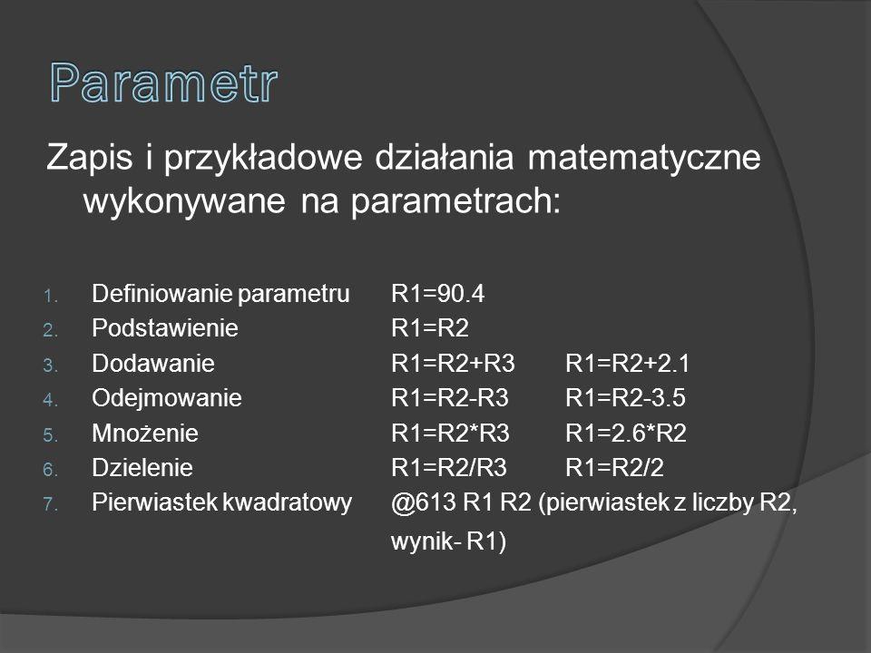 Zapis i przykładowe działania matematyczne wykonywane na parametrach: 1.