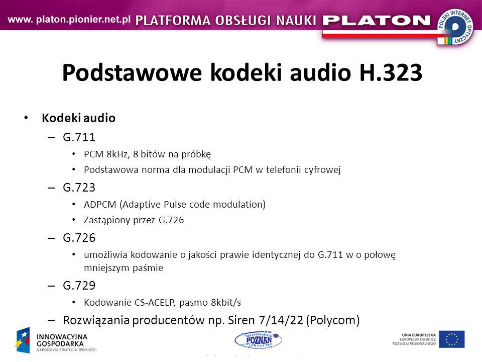 Podstawowe kodeki audio H.323 Kodeki audio – G.711 PCM 8kHz, 8 bitów na próbkę Podstawowa norma dla modulacji PCM w telefonii cyfrowej – G.723 ADPCM (Adaptive Pulse code modulation) Zastąpiony przez G.726 – G.726 umożliwia kodowanie o jakości prawie identycznej do G.711 w o połowę mniejszym paśmie – G.729 Kodowanie CS-ACELP, pasmo 8kbit/s – Rozwiązania producentów np.