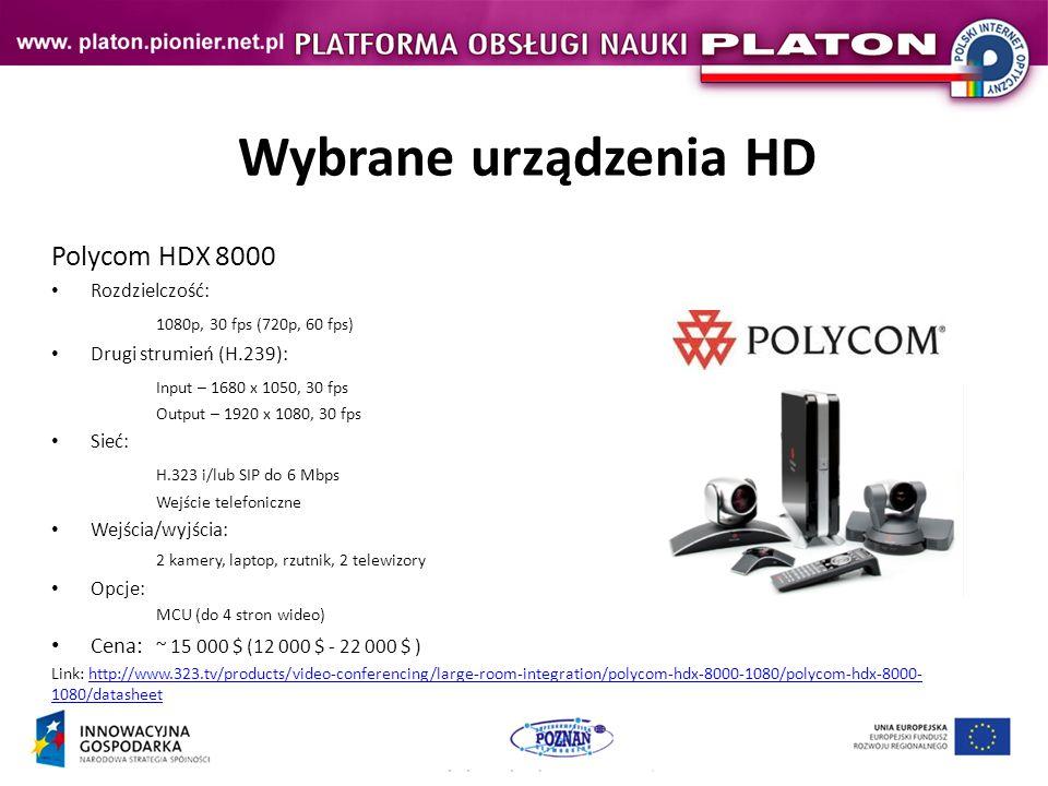 Wybrane urządzenia HD Polycom HDX 8000 Rozdzielczość: 1080p, 30 fps (720p, 60 fps) Drugi strumień (H.239): Input – 1680 x 1050, 30 fps Output – 1920 x 1080, 30 fps Sieć: H.323 i/lub SIP do 6 Mbps Wejście telefoniczne Wejścia/wyjścia: 2 kamery, laptop, rzutnik, 2 telewizory Opcje: MCU (do 4 stron wideo) Cena: ~ 15 000 $ (12 000 $ - 22 000 $ ) Link: http://www.323.tv/products/video-conferencing/large-room-integration/polycom-hdx-8000-1080/polycom-hdx-8000- 1080/datasheethttp://www.323.tv/products/video-conferencing/large-room-integration/polycom-hdx-8000-1080/polycom-hdx-8000- 1080/datasheet