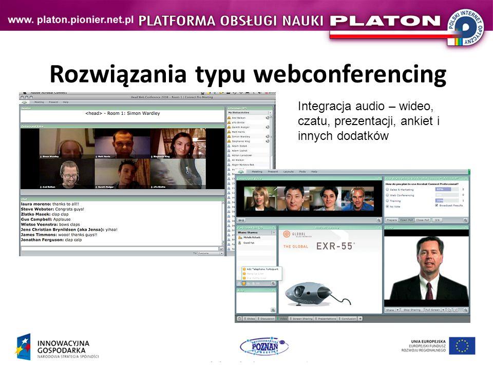 Rozwiązania typu webconferencing Integracja audio – wideo, czatu, prezentacji, ankiet i innych dodatków