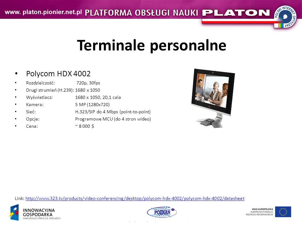Terminale personalne Polycom HDX 4002 Rozdzielczość: 720p, 30fps Drugi strumień (H.239): 1680 x 1050 Wyświetlacz:1680 x 1050, 20,1 cala Kamera:5 MP (1280x720) Sieć: H.323/SIP do 4 Mbps (point-to-point) Opcje: Programowe MCU (do 4 stron wideo) Cena: ~ 8 000 $ Link: http://www.323.tv/products/video-conferencing/desktop/polycom-hdx-4002/polycom-hdx-4002/datasheethttp://www.323.tv/products/video-conferencing/desktop/polycom-hdx-4002/polycom-hdx-4002/datasheet