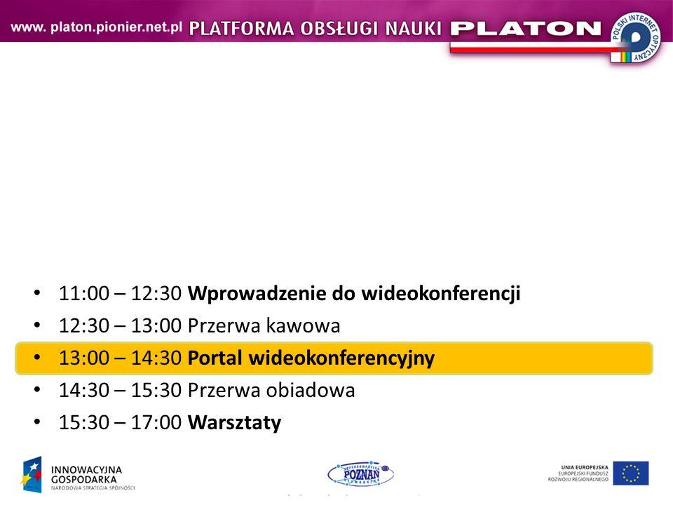 11:00 – 12:30 Wprowadzenie do wideokonferencji 12:30 – 13:00 Przerwa kawowa 13:00 – 14:30 Portal wideokonferencyjny 14:30 – 15:30 Przerwa obiadowa 15:30 – 17:00 Warsztaty