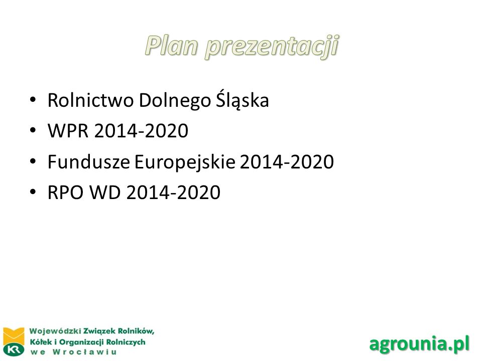 Rolnictwo Dolnego Śląska WPR 2014-2020 Fundusze Europejskie 2014-2020 RPO WD 2014-2020 agrounia.pl