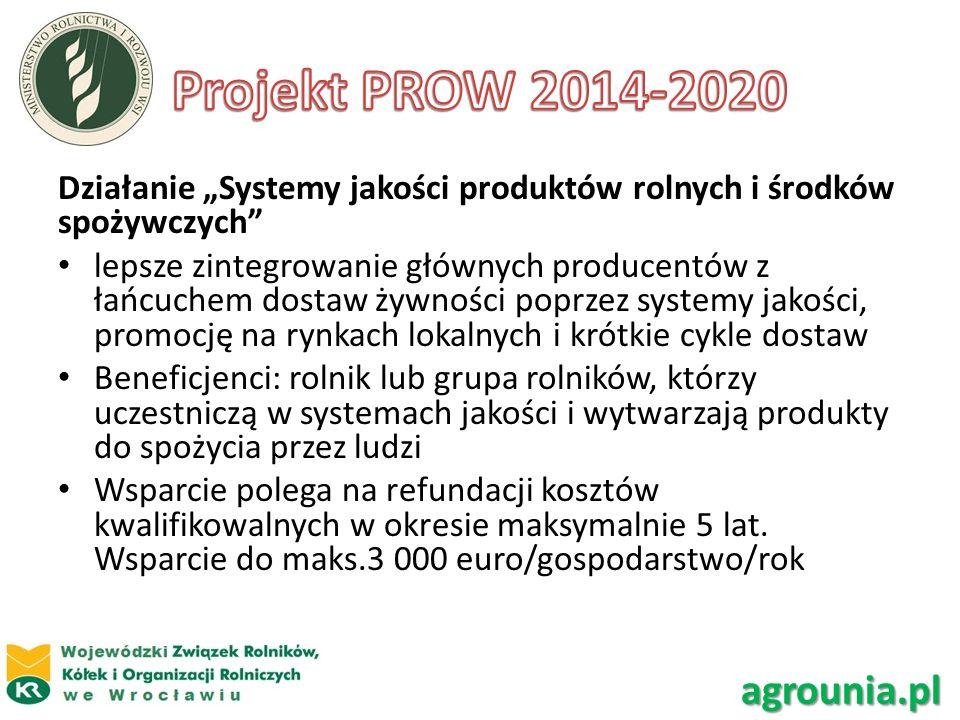 Działanie Systemy jakości produktów rolnych i środków spożywczych lepsze zintegrowanie głównych producentów z łańcuchem dostaw żywności poprzez system